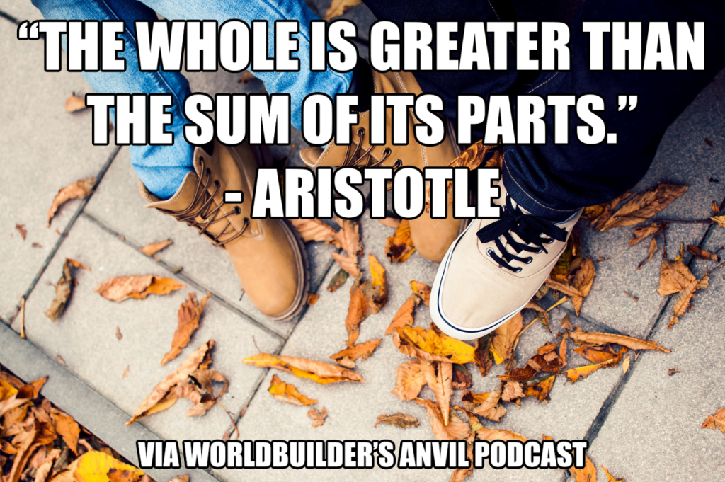 """The whole is greater than the sum of its parts."" - Aristotle"