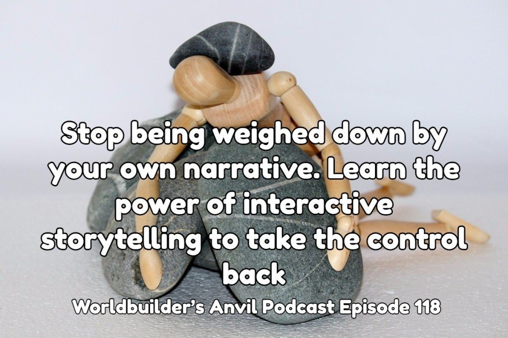 Stop being weighed down by your own narrative. Learn the power of interactive storytelling to take the control back