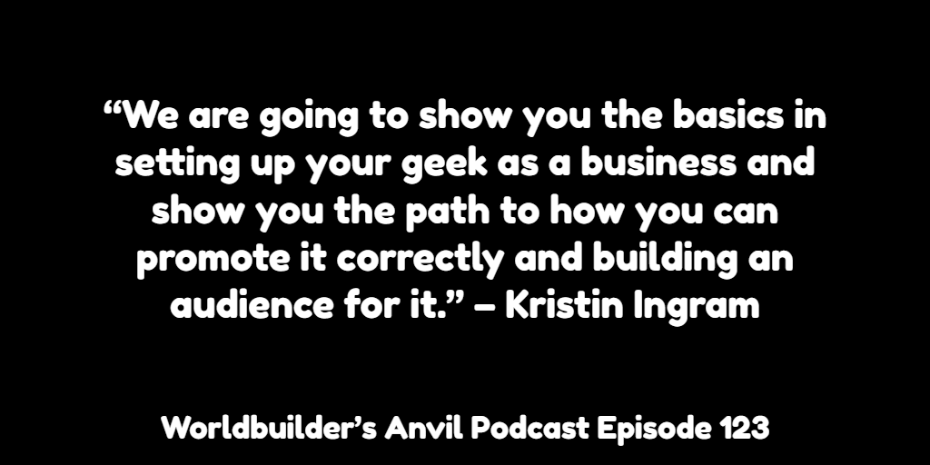 """We are going to show you the basics in setting up your geek as a business and show you the path to how you can promote it correctly and building an audience for it."" – Kristin Ingram"