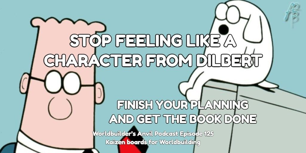 STOP FEELING LIKE A CHARACTER FROM DILBERT, FINISH YOUR PLANNING AND GET THE BOOK DONE