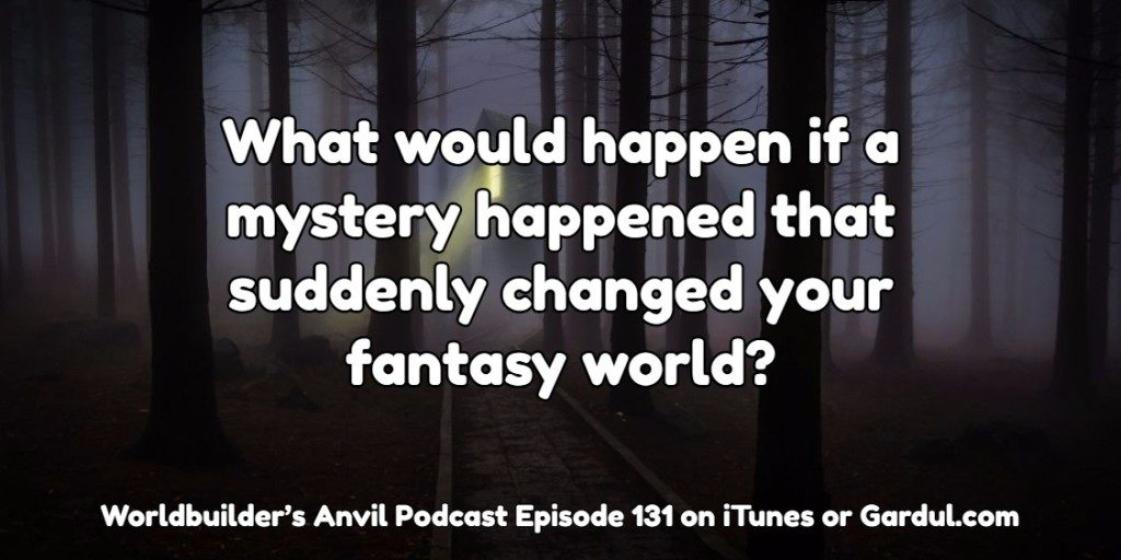 131 What would happen if a mystery happened that suddenly changed your fantasy world