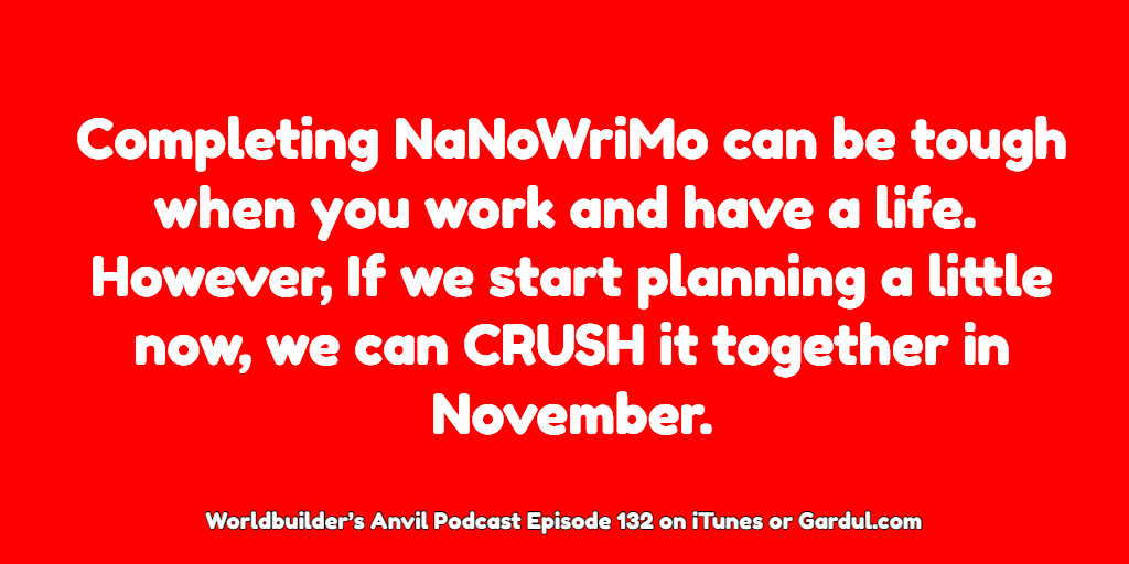 Completing NaNoWriMo can be tough when you work and have a life. However, If we start planning a little now, we can CRUSH it together in November.