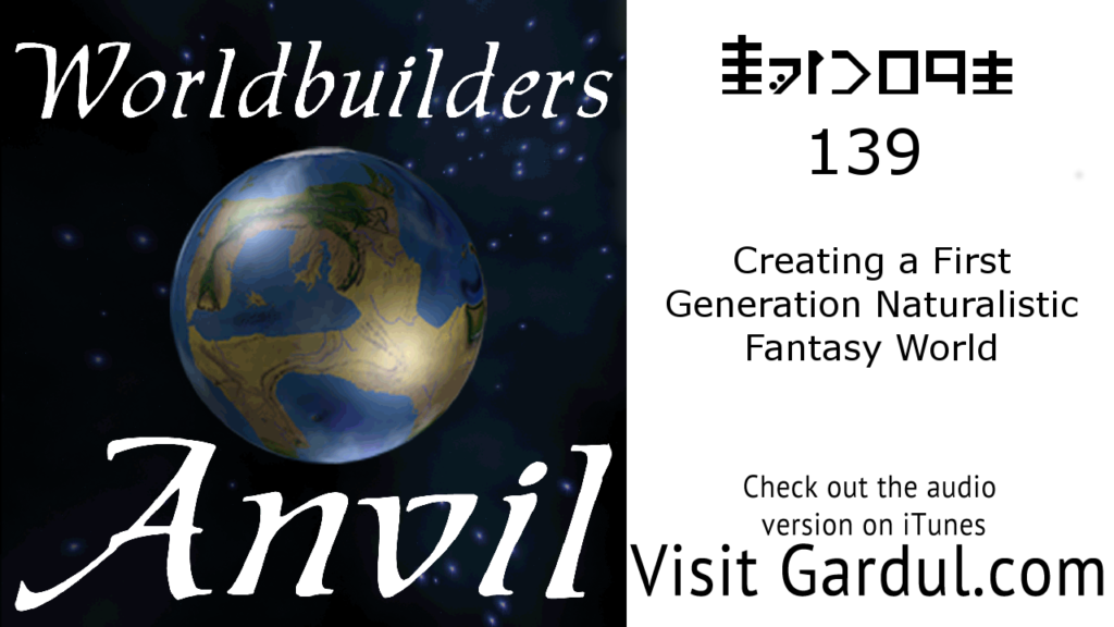 Episode 139 Creating a First Generation Naturalistic Fantasy World