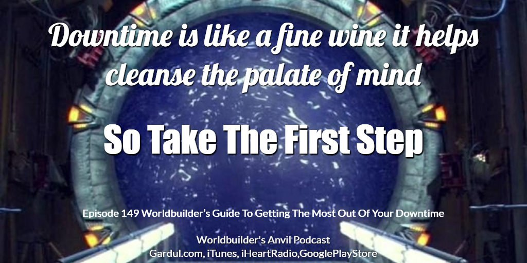 Episode 149 Downtime is like a fine wine it helps cleanse the palate of mind