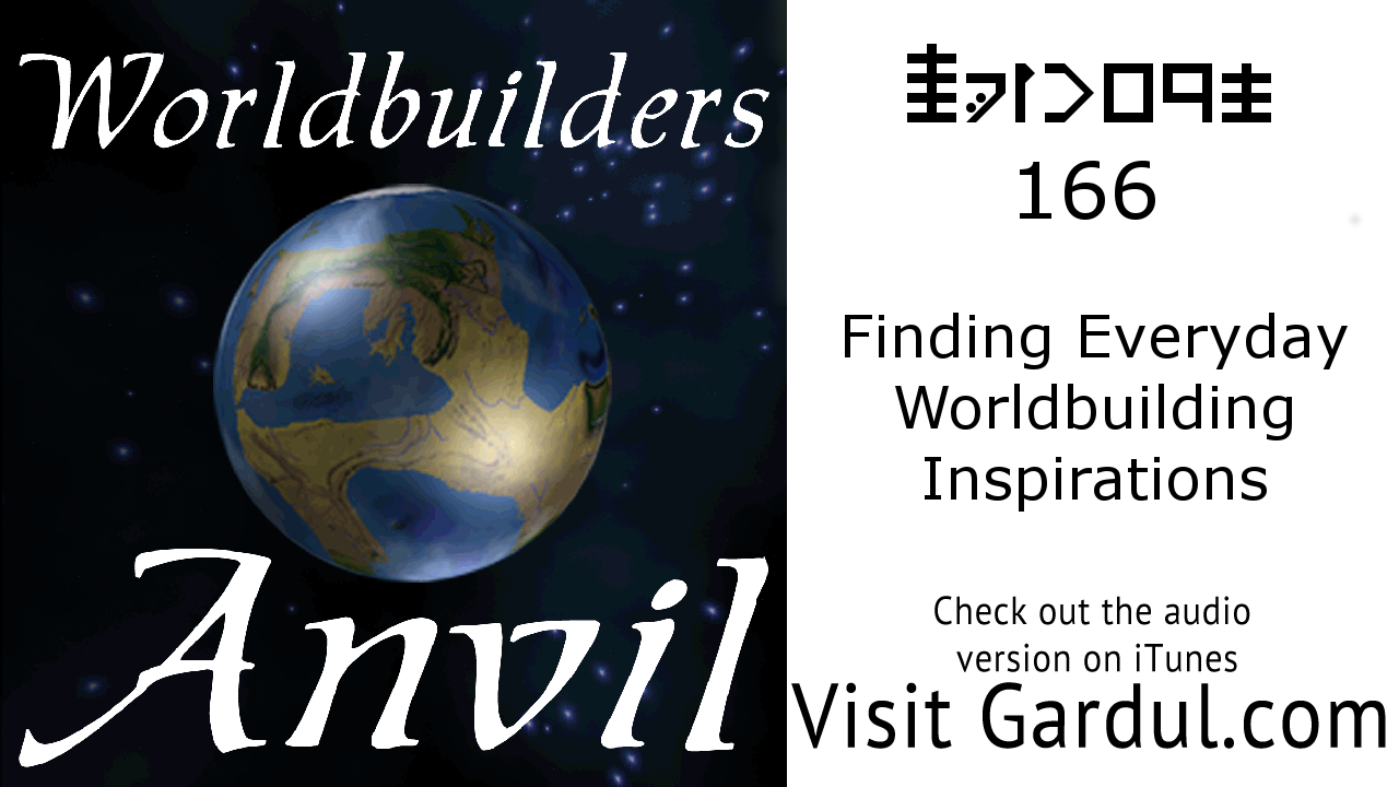 166 Finding Everyday Worldbuilding Inspirations