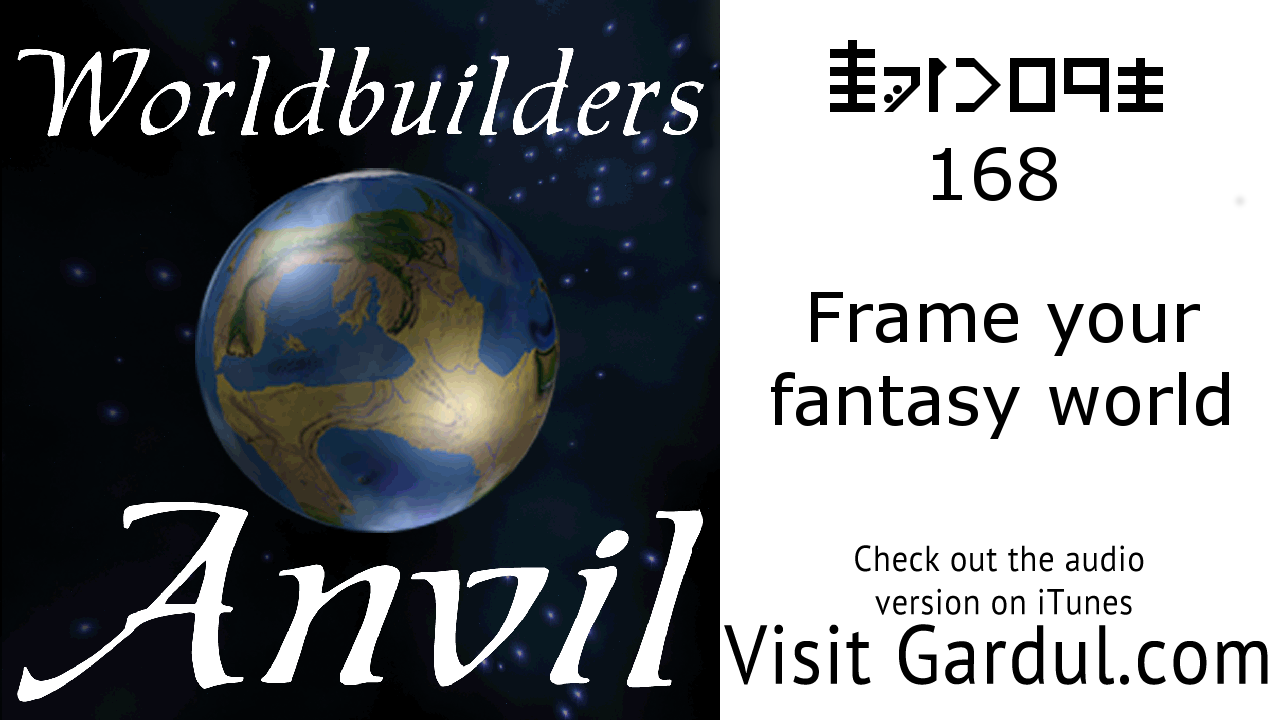 168 Frame your fantasy world