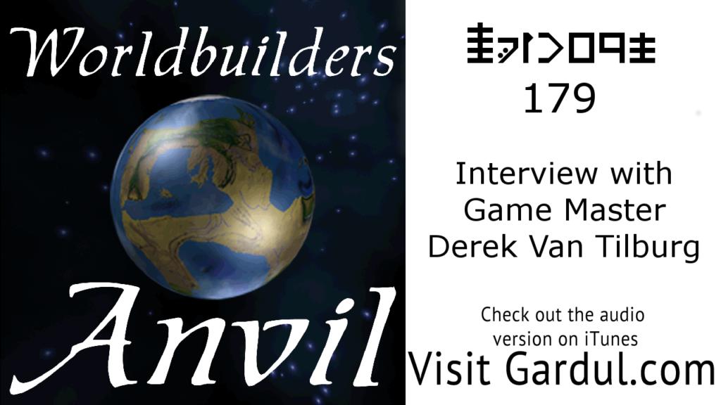 Episode 179 Interview with Game Master Derek Van Tilburg
