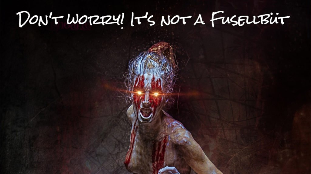 Don't worry its not a Fusellbüt