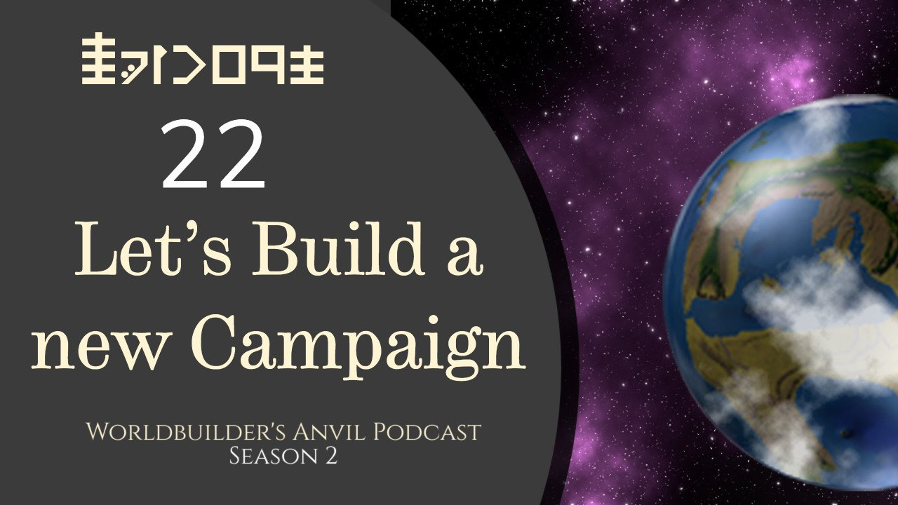 Season 2 Episode 22 Let's Build a new Campaign