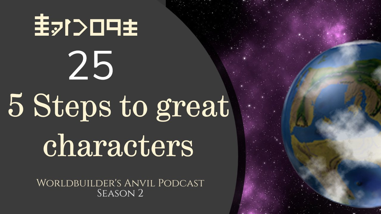 Episode 25 Greatest Hits 5 Steps to great characters
